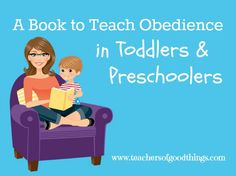 A Book to Teach Obedience in Toddlers and Preschoolers #tendermoms @Titus2Teacher www.teachersofgoodthings.com