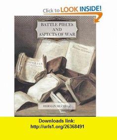 Battle Pieces and Aspects of War (9781466250963) Herman Melville , ISBN-10: 1466250968  , ISBN-13: 978-1466250963 ,  , tutorials , pdf , ebook , torrent , downloads , rapidshare , filesonic , hotfile , megaupload , fileserve