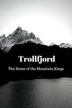 Trollfjord - A Magical Place in the Lofoten Islands, Home to the Norwegian Trolls