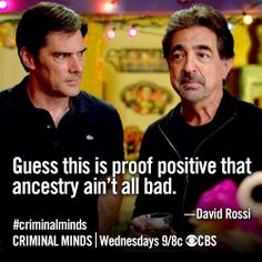 """Quotes: """"Guess this is proof positive that ancestry ain't all bad."""" David Rossi, Criminal Minds. #quotes #genealogy"""