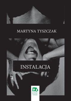 Znalezione obrazy dla zapytania martyna tyszczak instalacja tomik