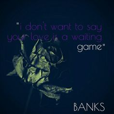 BANKS - Waiting Game Lyric Quotes, Lyrics, Her Music, Banks, Meant To Be, Waiting, Spirit, Artists, Feelings