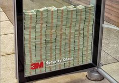 Demonstration : shelter built with 3M security glass and stuffed with $.3 million CAD (look alike) - by Canadian agency Rethink, 2005