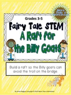 **NOTE**This product is also included in Fairy Tale Science—a STEM Mega Bundle!  This is a STEM engineering projects based on The Three Billy Goats Gruff. Students will construct a raft of straws for the billy goats using everyday household and classroom items to complete this project.