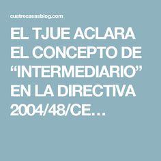 """EL TJUE ACLARA EL CONCEPTO DE """"INTERMEDIARIO"""" EN LA DIRECTIVA 2004/48/CE…"""