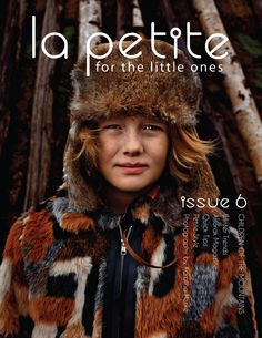 La Petite Issue 6 Out now! http://lapetitemag.com/current-issue/ #editorial #kids #kidseditorial #lapetitemag