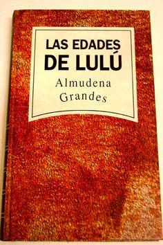 Las edades de Lulú, de Almudena Grandes. Dedicado por su autora