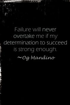 """Failure will never overtake me if my determination to succeed is strong enough"", Og Mandino, from BeautifulbyDesign.co"