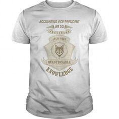 I Love ACCOUNTING VICE PRESIDENT  We Do Precision Guess Work Shirts & Tees #tee #tshirt #Job #ZodiacTshirt #Profession #Career #president