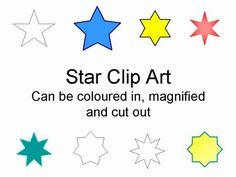 Here is a selection of stars in clip art format.  They are all vector images, so they can be stretched and magnified.  They can also be coloured in.