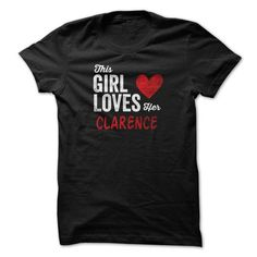 This Girl Loves Her CLARENCE Personalized Name T-Shirt - #shirt cutting #softball shirt. CLICK HERE => https://www.sunfrog.com/Funny/This-Girl-Loves-Her-CLARENCE-Personalized-Name-T-Shirt.html?68278