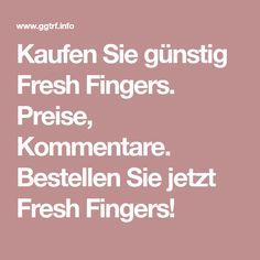 Kaufen Sie günstig Fresh Fingers. Preise, Kommentare. Bestellen Sie jetzt Fresh Fingers!