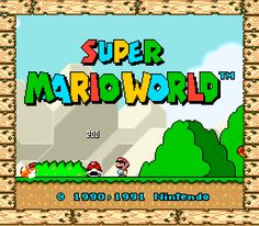 Super Mario World...I miss this game so much