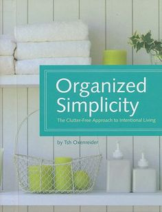 Organized Simplicity: The Clutter-Free Approach to Intentional Living: Tsh Oxenreider. Create a family purpose statement to align your life with. Interior Design Minimalist, Minimalist Decor, Minimalist Living, The Minimalist, Minimalist Kitchen, Minimalist Bedroom, Home Design, Book Organization, Organizing Books