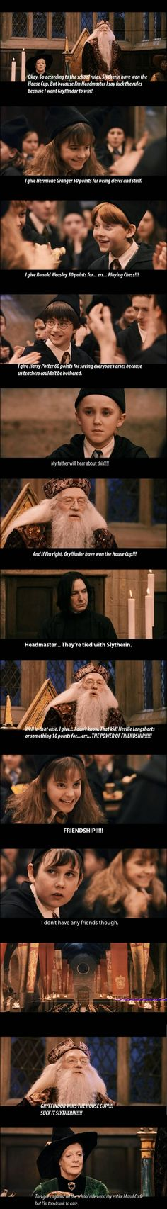 Dumbledore hates Slytherin, gryffindor... pretty much what happened lol