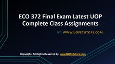 ECO 372 Final Exam Latest UOP Complete Class Assignments and its answers are not only dedicated to make the students understand concepts of business and its applications. College Problems, Finals Week, Final Exams, Organic Chemistry, Biotechnology, Law School, Students, Business, Finals