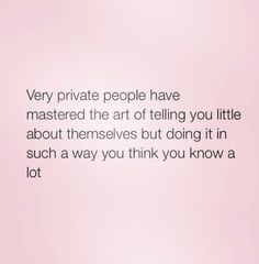 This is so spot on. People think I'm sharing huge things with them, when that's . - This is so spot on. People think I'm sharing huge things with them, when that's only a tiny par - Quotes Thoughts, Life Quotes Love, Real Quotes, Mood Quotes, Quotes To Live By, Low Key Quotes, Move In Silence Quotes, Private Life Quotes, Daily Quotes