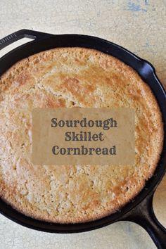 Sourdough Cornbread Recipe, Bread Dough Recipe, Skillet Cornbread, Sourdough Recipes, Bread Recipes, Real Food Recipes, Cooking Recipes, Yummy Food, Starter Recipes