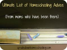 List of Homeschooling Advice we all need from time to time...new to the game or a veteran. OH #5 and #9 are the best on this list, although all are awesome.