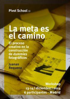 :: Pivot School & JUANAN REQUENA -> Muy contentos de anunciar la colaboración con Juanan y el lanzamiento de su taller: ---> LA META ES EL CAMINO. Un taller creativo en la construcción de dummies fotográficos.  ¡sólo 6 participantes!   13-14 de Diciembre   Madrid   + info y programa completo en Pivot School :: www.pivot.es   hellopivot@gmail.com con @nodetenerse