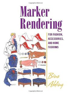 Marker Rendering for Fashion, Accessories, and Home Fashion by Bina Abling http://www.amazon.com/dp/1563673606/ref=cm_sw_r_pi_dp_VzOFub1PW9H30