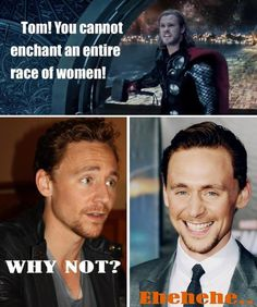 Oh but he can Thor...