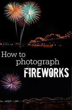 How to Photograph Fireworks - Photography, Landscape photography, Photography tips Photography Cheat Sheets, Photography Lessons, Camera Photography, Night Photography, Photography Tutorials, Digital Photography, Exposure Photography, Wedding Photography, Photography Movies