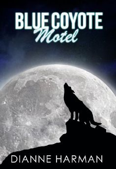 Free Kindle Book For A Limited Time : Blue Coyote Motel