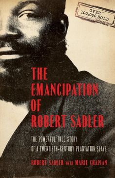 The NOOK Book (eBook) of the The Emancipation of Robert Sadler: The Powerful True Story of a Twentieth-Century Plantation Slave by Robert Sadler, Marie Black History Books, Black History Facts, Black Books, Books By Black Authors, I Love Books, Books To Read, My Books, Amazing Books, African American Literature