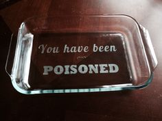 You have been poisoned etched pan by SixFourDesigns on Etsy Vinyl Crafts, Diy Arts And Crafts, Diy Craft Projects, Home Crafts, Glass Engraving, Engraving Ideas, Glass Etching Stencils, Laser Cutter Projects, Learn Calligraphy