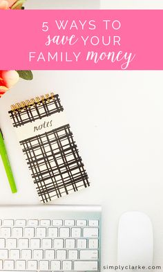 5 Ways To Save Your Family Money