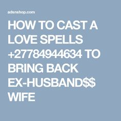 cast a love spells on some that work fast Love Spell Chant, Cast A Love Spell, Black Magic Love Spells, Easy Love Spells, Ex Husbands, Husband Wife, Bring Back Lost Lover, Bring It On, Love Spell Candle