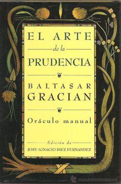 El arte de la prudencia, de Baltasar Gracián