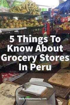 5 Things To Know About Grocery Stores In Peru | Peru On A Budget | Peru Travel Tips | What to do in Peru | Peruvian Grocery Stores | Easy Peruvian Recipes | How To Travel To Peru For Cheap