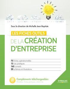Les fiches outils de la création d'entreprise - M.Jean-Baptiste - Librairie Eyrolles
