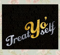 Treat Yo' Self  Tom Haverford Quote  Parks by ViperPaperCompany, $8.00