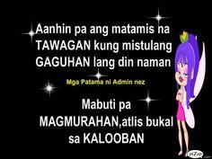 funny tagalog quotes | Patama Quotes | Best Tagalog Love Quotes | Papansin Kaba? Filipino Funny, Filipino Quotes, Pinoy Quotes, Tagalog Love Quotes, Love Sayings, Me Quotes, Tagalog Quotes Patama, Tagalog Quotes Hugot Funny, Hugot Quotes
