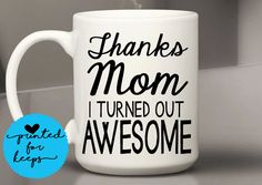 Thanks Mom/Parents Gift/Mom Gift/Dad Gift/Funny Coffee Mug/Inspirational Coffee Mugs/Funny Mugs /Coffee Lover Cup/Mom Mug/Dad Mug/Gift