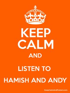 Keep Calm and LISTEN TO  HAMISH AND ANDY Poster