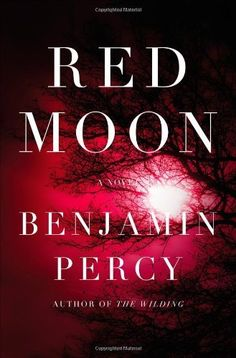 Red Moon: A Novel by Benjamin Percy, http://www.amazon.com/dp/1455501662/ref=cm_sw_r_pi_dp_6a3Lrb1KK7W8B