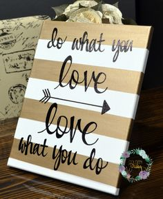 This trendy and beautiful canvas features a bold and trendy antique gold and white stripe with black text, with the inspirational phrase Do what