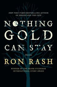 Nothing Gold Can Stay  Author: Ron Rash (via @TimSHuntley)