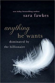Anything He Wants: Dominated by the Billionaire (Complete 5 part Series) - Sara Fawkes Great read if.you enjoy erotic novels, fast paced stories, exotic locations, unexpected twists, and growing series. Usa Today, Books To Read, My Books, My Escape, He Wants, Book Nooks, Romance Books, Romance Movies, Book Lists