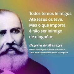 Entidades Ciganas da Umbanda (Clique Aqui) para entrar.: FRASES ESPÍRITAS..BEZERRA DE MENEZES
