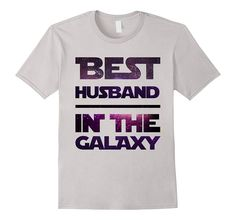 Best Husband In The Galaxy T-Shirt
