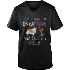 Collie dog shirt - Drink wine and pet my dog, Order HERE ==> https://www.sunfrog.com//136973195-997532044.html?6782, Please tag & share with your friends who would love it, redhead hot booties, ginger growing, ginger beer #everything, #weddings, #women  #sayings for signs, southern #sayings, motivational sayings, romantic sayings  #quote #sayings #quotes #saying #redhead #science #nature #ginger #sports #tattoos #technology #travel