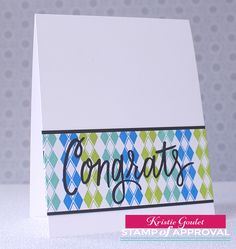 Card by Kristie Goulet for The Perfect Reason Stamp of Approval collection