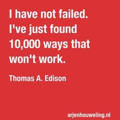 Arjen Houweling.⠀⠀ .⠀⠀ .⠀⠀ .⠀⠀ .⠀⠀ #innovatie #inspiratie #motivatie #passie #missie #visie #spreker #motivator #innovator #inspirationalquotes #quote #instadaily #inspiration #inspire #blog #blogger #wisdom #quote #ig #quoteoftheday #life #passion #workhard #lifecoach Quote Of The Day, Work Hard, Fails, Innovation, Wisdom, Passion, Inspire, Motivation, Quotes