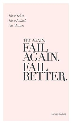 Try Again.  Determination  - quote- motivational - inspiring - daily quote - inspirational quotes - motivate - life lessons - truth - life - dream - do - believe - change - perspective