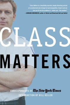 Class Matters - Various New York Times Correspondents